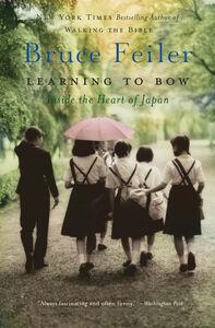 Foto Cover di Learning to Bow, Ebook inglese di Bruce Feiler, edito da HarperCollins