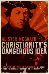 Foto Cover di Christianity's Dangerous Idea, Ebook inglese di Alister McGrath, edito da HarperCollins