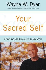 Foto Cover di Your Sacred Self, Ebook inglese di Wayne W. Dyer, edito da HarperCollins