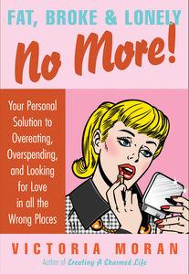 Foto Cover di Fat, Broke & Lonely No More, Ebook inglese di Victoria Moran, edito da HarperCollins
