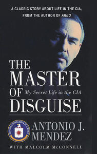 Foto Cover di The Master of Disguise, Ebook inglese di Antonio J. Mendez, edito da HarperCollins