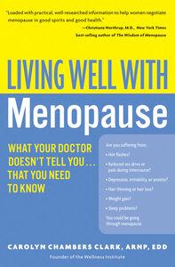 Foto Cover di Living Well with Menopause, Ebook inglese di Carolyn Chambers Clark, edito da HarperCollins