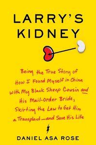 Foto Cover di Larry's Kidney, Ebook inglese di Daniel Asa Rose, edito da HarperCollins