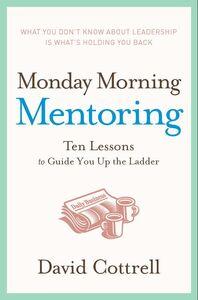 Foto Cover di Monday Morning Mentoring, Ebook inglese di David Cottrell, edito da HarperCollins