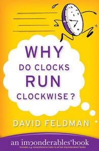 Foto Cover di Why Do Clocks Run Clockwise?, Ebook inglese di David Feldman, edito da HarperCollins