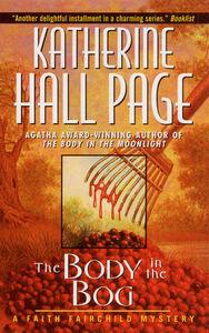 Foto Cover di The Body In the Bog, Ebook inglese di Katherine Hall Page, edito da HarperCollins