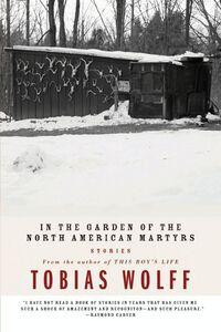 Foto Cover di In The Garden Of The North American Martyrs, Ebook inglese di Tobias Wolff, edito da HarperCollins
