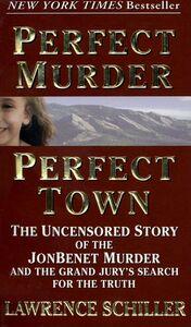 Foto Cover di Perfect Murder, Perfect Town, Ebook inglese di Lawrence Schiller, edito da HarperCollins