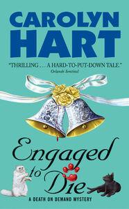 Foto Cover di Engaged to Die, Ebook inglese di Carolyn Hart, edito da HarperCollins
