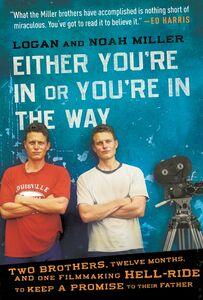 Foto Cover di Either You're in or You're in the Way, Ebook inglese di Logan Miller,Noah Miller, edito da HarperCollins