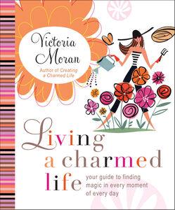 Foto Cover di Living a Charmed Life, Ebook inglese di Victoria Moran, edito da HarperCollins