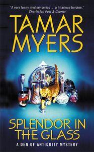 Foto Cover di Splendor in the Glass, Ebook inglese di Tamar Myers, edito da HarperCollins