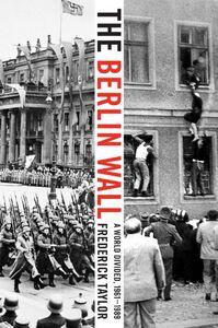 Foto Cover di The Berlin Wall, Ebook inglese di Frederick Taylor, edito da HarperCollins