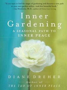 Foto Cover di Inner Gardening, Ebook inglese di Diane Dreher, edito da HarperCollins