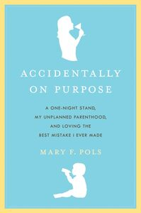 Foto Cover di Accidentally on Purpose, Ebook inglese di Mary F. Pols, edito da HarperCollins