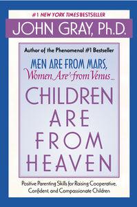 Foto Cover di Children Are from Heaven, Ebook inglese di John Gray, edito da HarperCollins