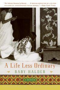 Foto Cover di A Life Less Ordinary, Ebook inglese di Baby Halder, edito da HarperCollins