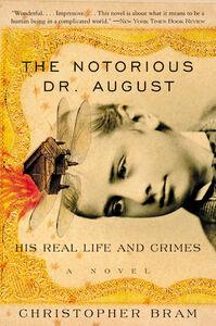 Foto Cover di The Notorious Dr. August, Ebook inglese di Christopher Bram, edito da HarperCollins
