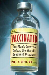 Foto Cover di Vaccinated, Ebook inglese di Paul A. Offit, M.D., edito da HarperCollins