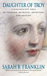 Foto Cover di Daughter of Troy, Ebook inglese di Sarah B. Franklin, edito da HarperCollins