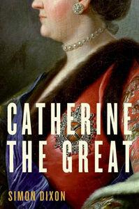 Foto Cover di Catherine the Great, Ebook inglese di Simon Dixon, edito da HarperCollins