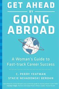 Foto Cover di Get Ahead by Going Abroad, Ebook inglese di Stacie Nevadomski Berdan,C. Perry Yeatman, edito da HarperCollins