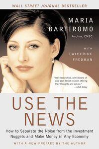 Foto Cover di Use the News, Ebook inglese di Maria Bartiromo, edito da HarperCollins