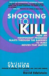 Foto Cover di Shooting to Kill, Ebook inglese di Christine Vachon, edito da HarperCollins