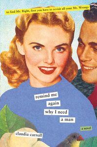 Foto Cover di Remind Me Again Why I Need A Man, Ebook inglese di Claudia Carroll, edito da HarperCollins