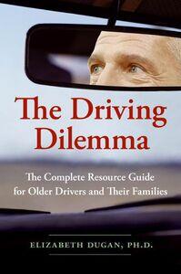 Foto Cover di The Driving Dilemma, Ebook inglese di Elizabeth Dugan, PhD, edito da HarperCollins