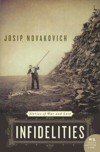 Foto Cover di Infidelities, Ebook inglese di Josip Novakovich, edito da HarperCollins