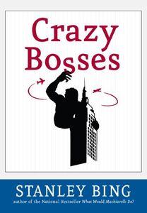 Foto Cover di Crazy Bosses, Ebook inglese di Stanley Bing, edito da HarperCollins