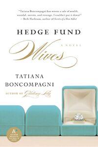 Foto Cover di Hedge Fund Wives, Ebook inglese di Tatiana Boncompagni, edito da HarperCollins