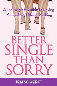 Foto Cover di Better Single Than Sorry, Ebook inglese di Jen Schefft, edito da HarperCollins