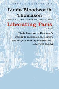 Foto Cover di Liberating Paris, Ebook inglese di Linda Bloodworth Thomason, edito da HarperCollins