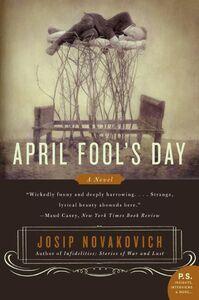 Foto Cover di April Fool's Day, Ebook inglese di Josip Novakovich, edito da HarperCollins