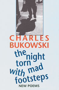 Foto Cover di The Night Torn Mad With Footsteps, Ebook inglese di Charles Bukowski, edito da HarperCollins
