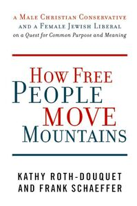 Foto Cover di How Free People Move Mountains, Ebook inglese di Kathy Roth-Douquet,Frank Schaeffer, edito da HarperCollins