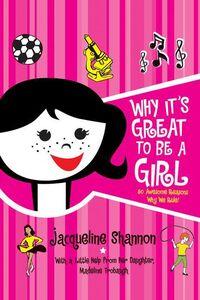 Foto Cover di Why It's Great to Be a Girl, Ebook inglese di Jacqueline Shannon, edito da HarperCollins