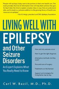 Foto Cover di Living Well with Epilepsy and Other Seizure Disorders, Ebook inglese di Carl W. Bazil, edito da HarperCollins