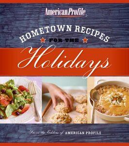 Foto Cover di Hometown Recipes for the Holidays, Ebook inglese di AA.VV edito da HarperCollins