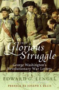 Foto Cover di This Glorious Struggle, Ebook inglese di Edward G. Lengel, edito da HarperCollins