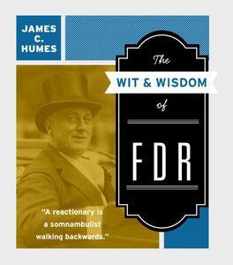 Foto Cover di The Wit & Wisdom of FDR, Ebook inglese di James C. Humes, edito da HarperCollins