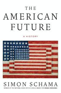 Foto Cover di The American Future, Ebook inglese di Simon Schama, edito da HarperCollins