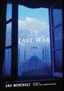 Foto Cover di The Last War, Ebook inglese di Ana Menendez, edito da HarperCollins