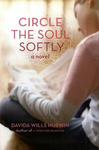 Foto Cover di Circle the Soul Softly, Ebook inglese di Davida Wills Hurwin, edito da HarperCollins