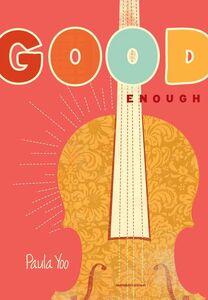 Foto Cover di Good Enough, Ebook inglese di Paula Yoo, edito da HarperCollins