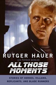 Foto Cover di All Those Moments, Ebook inglese di Rutger Hauer,Patrick Quinlan, edito da HarperCollins