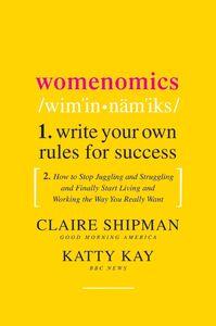 Foto Cover di Womenomics, Ebook inglese di Katty Kay,Claire Shipman, edito da HarperCollins