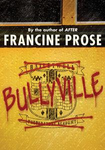 Foto Cover di Bullyville, Ebook inglese di Francine Prose, edito da HarperCollins